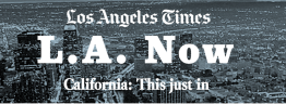 L.A. Now is really California Now.